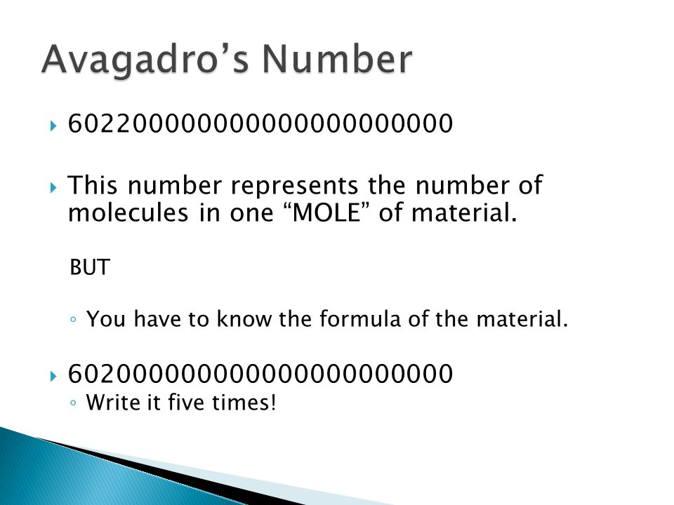  602200000000000000000000  This number represents the number of molecules in one MOLE of material.