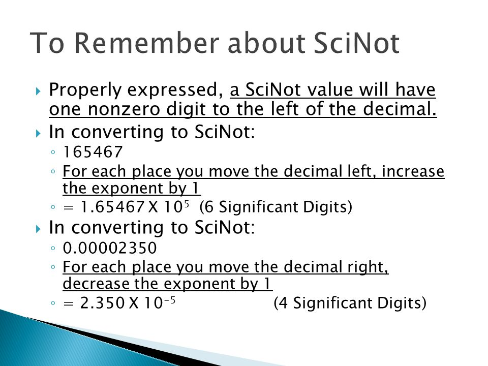 Properly expressed, a SciNot value will have one nonzero digit to the left of the decimal.