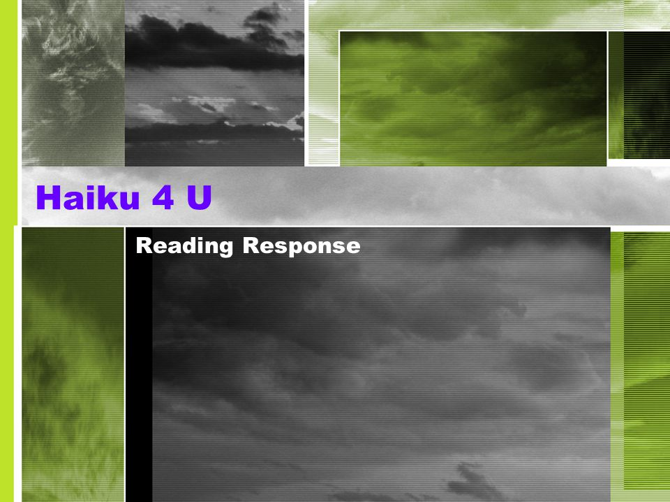 A Haiku 4 U allows a reader to interact with the text by analyzing the importance of a particular passage by reducing it to the five, seven, five syllable pattern of a Haiku poem.