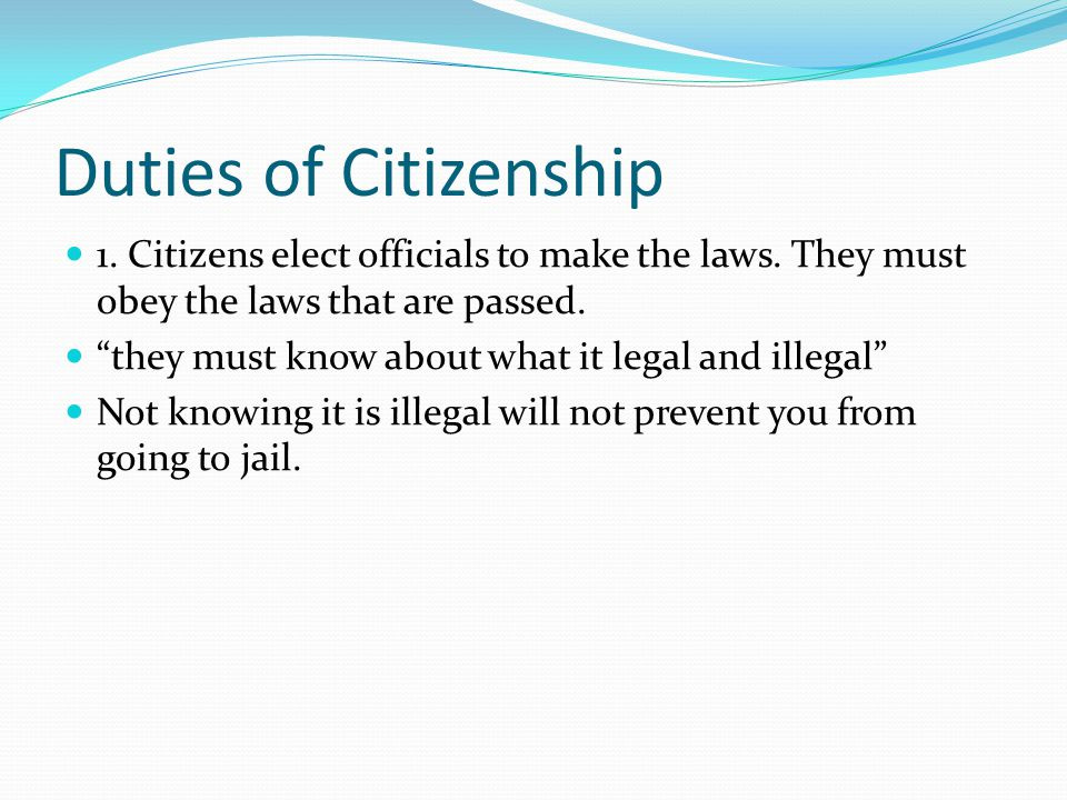 More Duties of Citizenship Paying taxes for services such as public roads, police, and public schools.