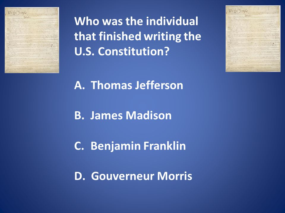 Who was the individual that finished writing the U.S.