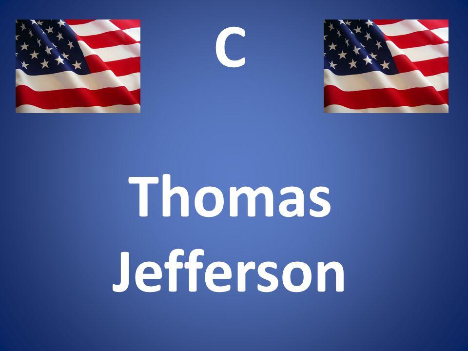 C Thomas Jefferson