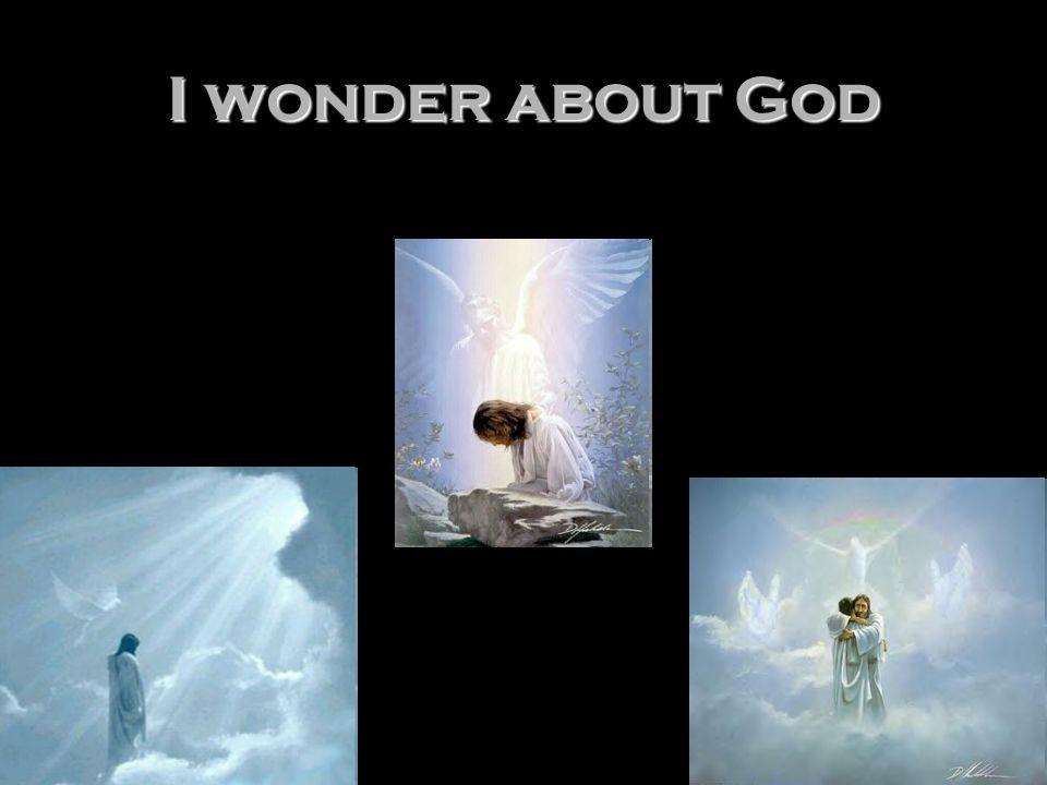 I wonder about God