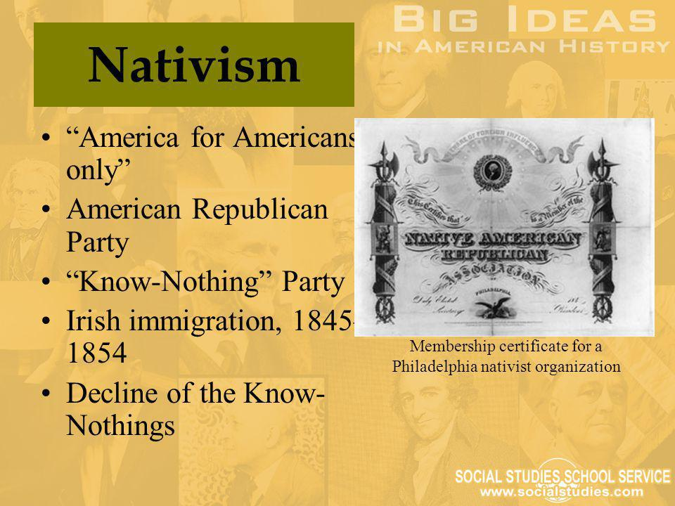 """""""America for Americans only"""" American Republican Party """"Know-Nothing"""" Party Irish immigration, 1845– 1854 Decline of the Know- Nothings Nativism Membe"""