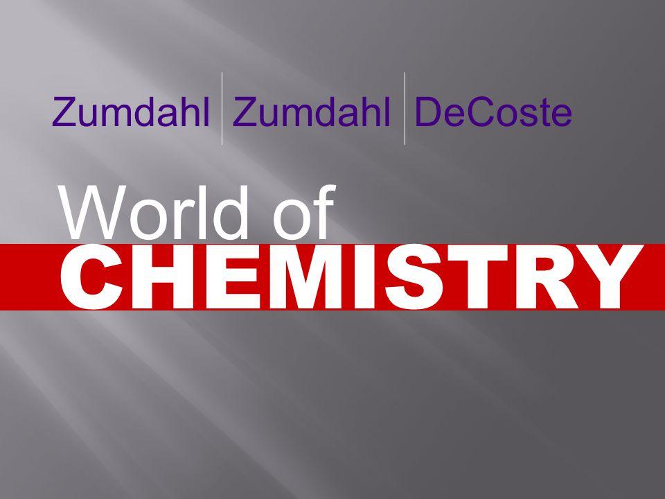 CHEMISTRY World of Zumdahl Zumdahl DeCoste