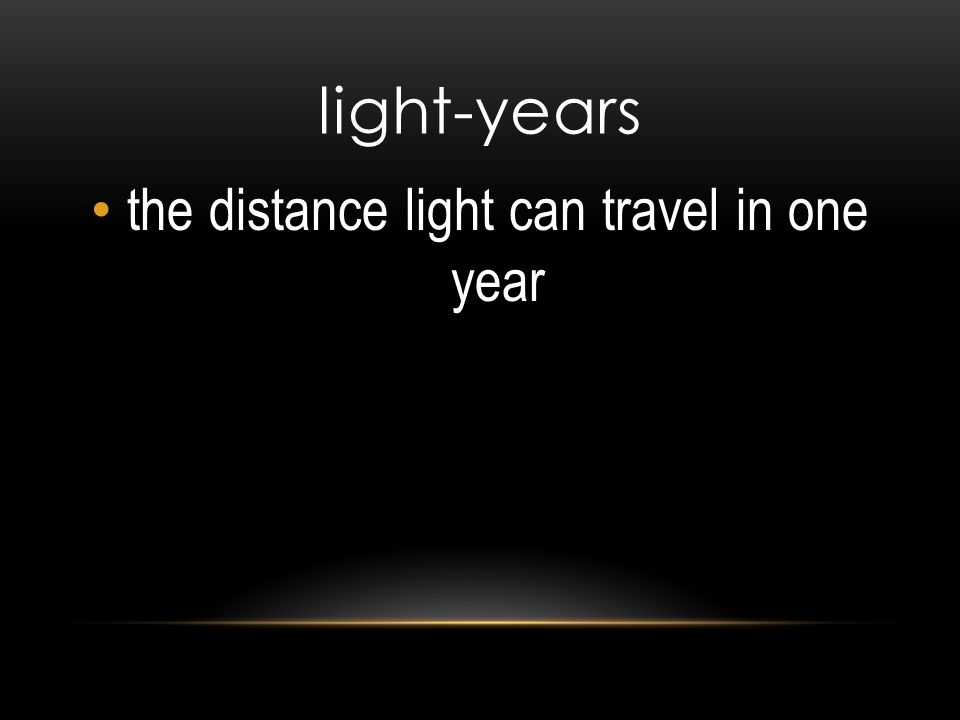 light-years the distance light can travel in one year