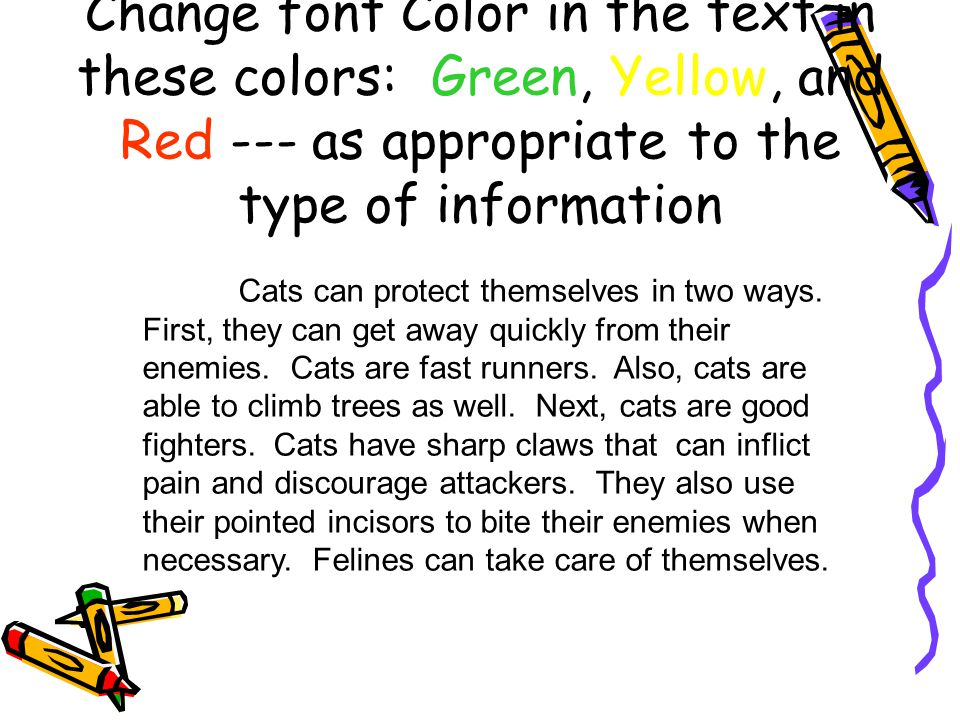 Change font Color in the text in these colors: Green, Yellow, and Red --- as appropriate to the type of information Cats can protect themselves in two