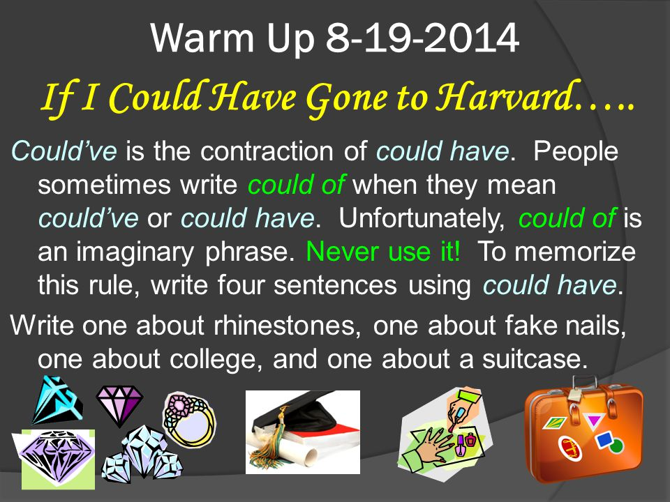 Warm Up 8-19-2014 If I Could Have Gone to Harvard…..