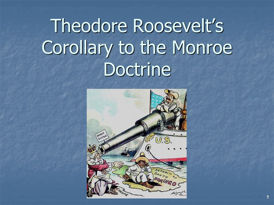 Roosevelt expanded the Monroe Doctrine as a way to prevent European involvement in the affairs of Latin American countries.