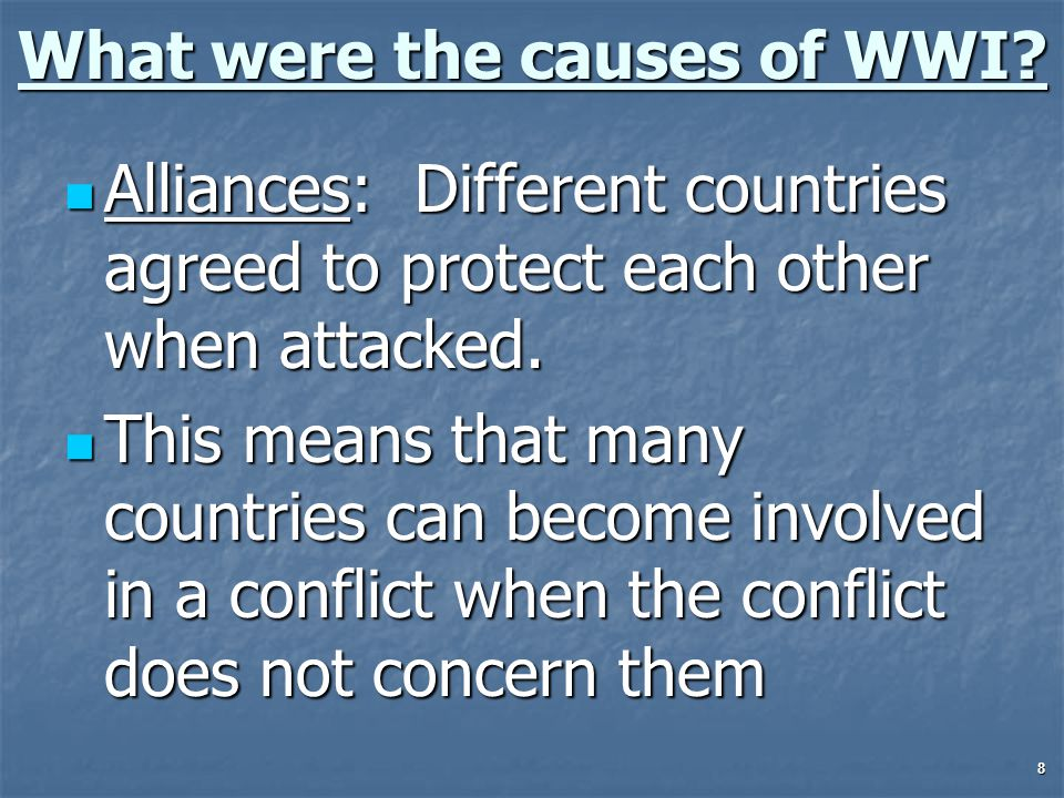 8 What were the causes of WWI.
