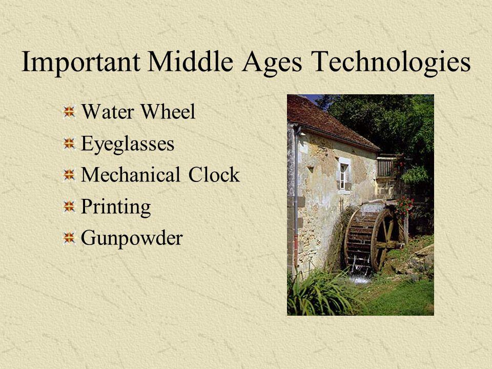 Important Middle Ages Technologies Water Wheel Eyeglasses Mechanical Clock Printing Gunpowder