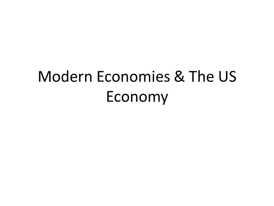 Modern Economies & The US Economy