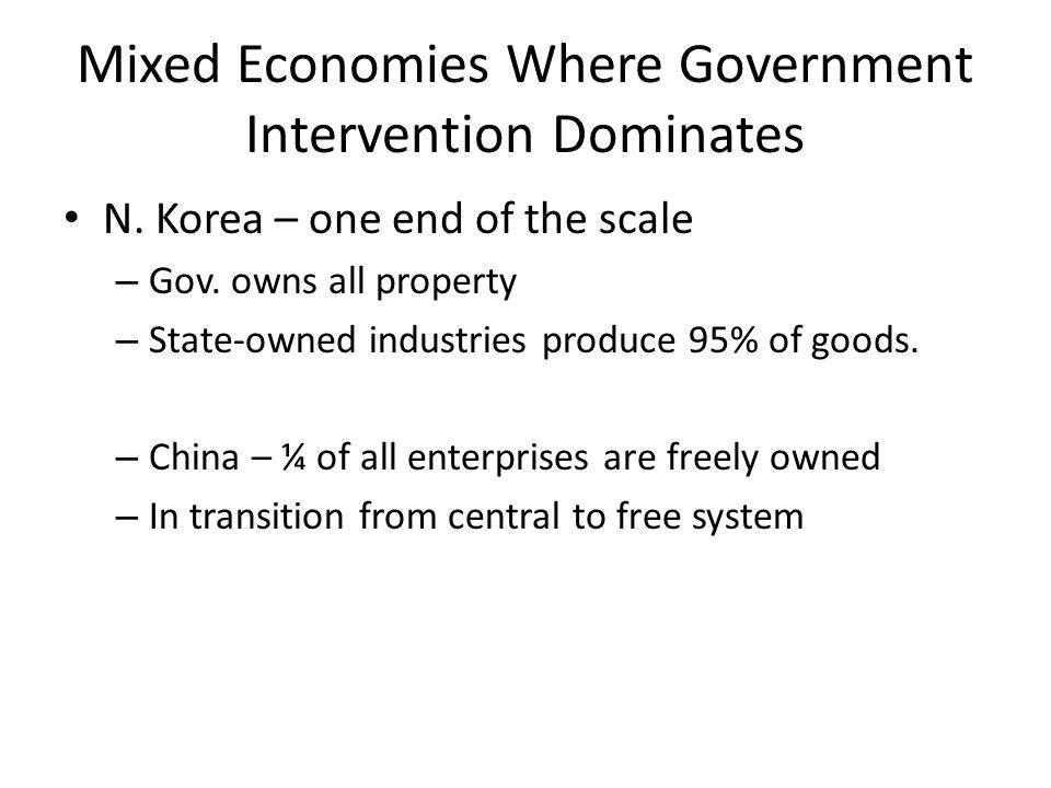 Mixed Economies Where Government Intervention Dominates N.