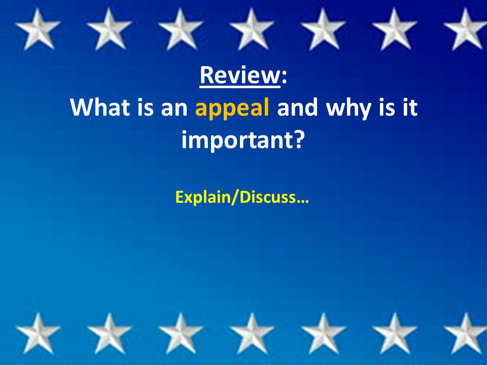 Review: What is an appeal and why is it important Explain/Discuss…