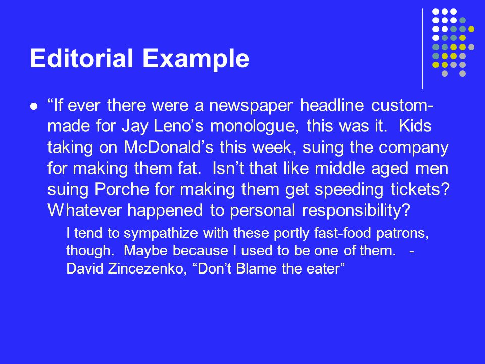 "Editorial Example ""If ever there were a newspaper headline custom- made for Jay Leno's monologue, this was it. Kids taking on McDonald's this week, su"