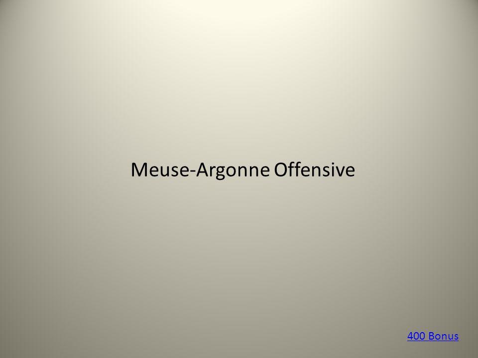 Meuse-Argonne Offensive 400 Bonus