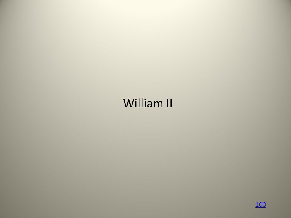 William II 100