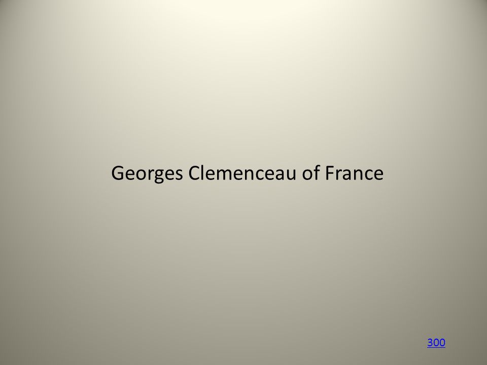 Georges Clemenceau of France 300