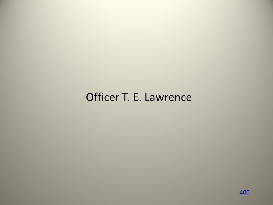 Officer T. E. Lawrence 400