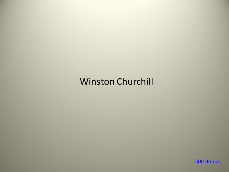 Winston Churchill 500 Bonus