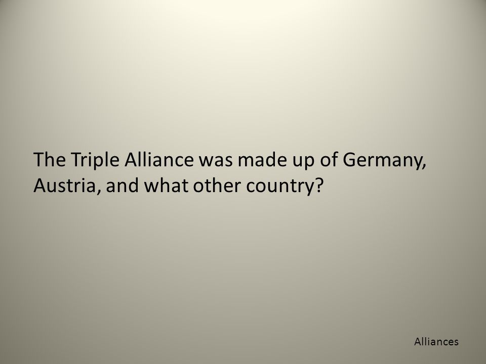 The Triple Alliance was made up of Germany, Austria, and what other country Alliances