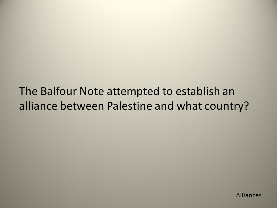 The Balfour Note attempted to establish an alliance between Palestine and what country Alliances