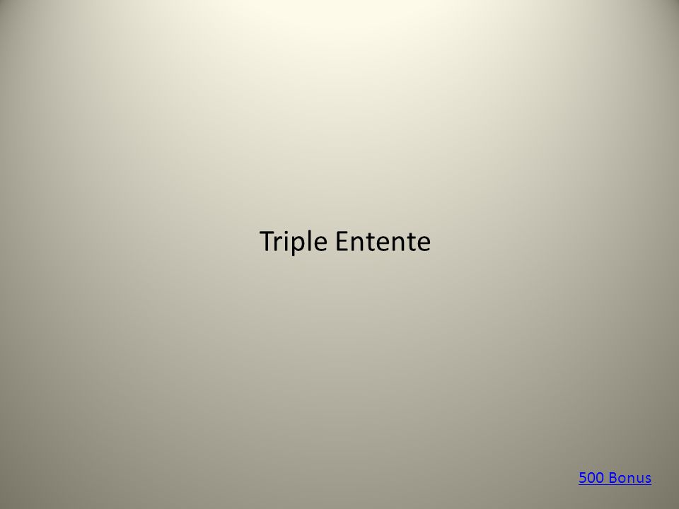 Triple Entente 500 Bonus
