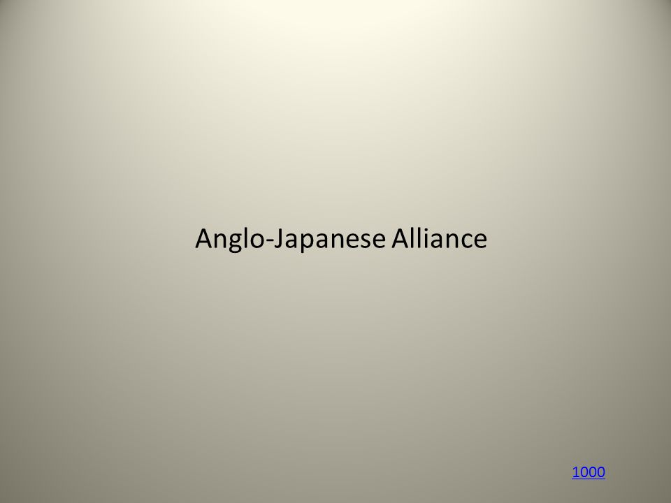 Anglo-Japanese Alliance 1000