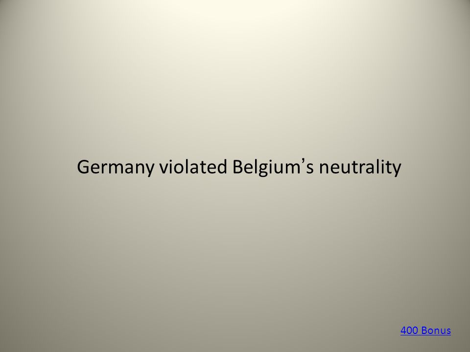 Germany violated Belgium's neutrality 400 Bonus