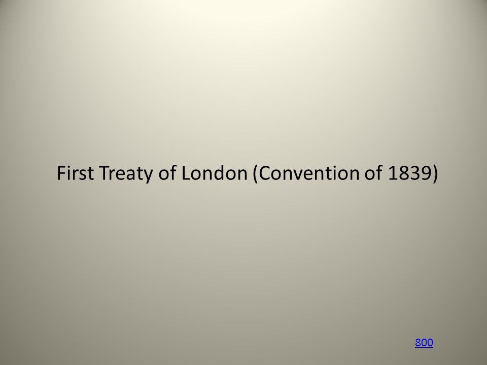 First Treaty of London (Convention of 1839) 800