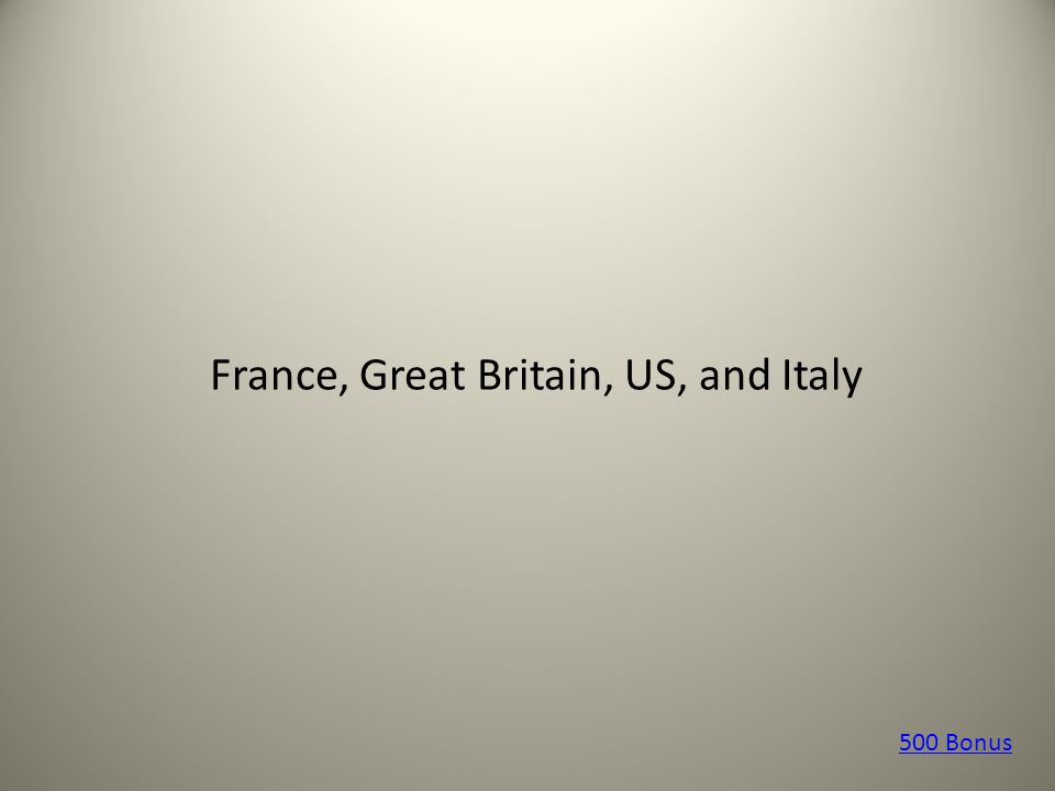 France, Great Britain, US, and Italy 500 Bonus