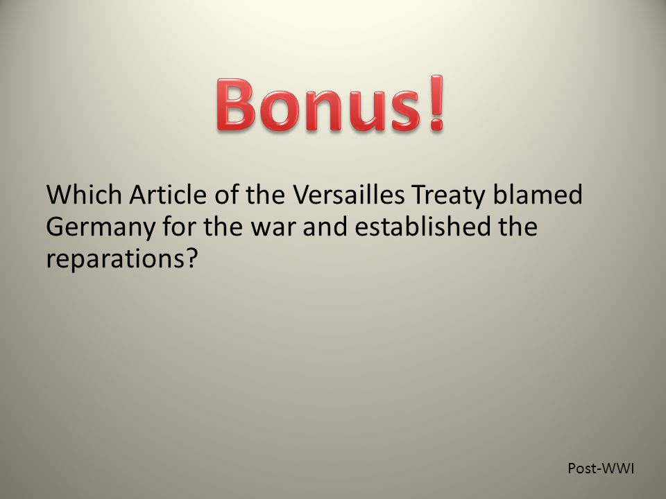 Which Article of the Versailles Treaty blamed Germany for the war and established the reparations.