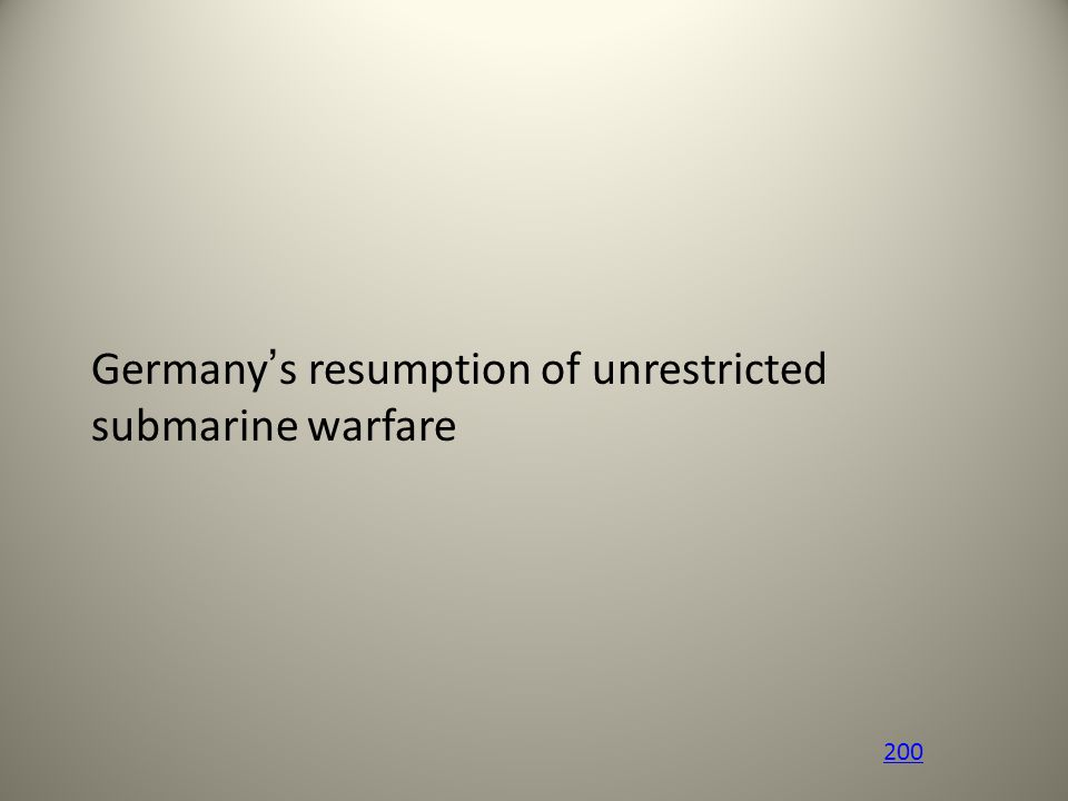 200 Germany's resumption of unrestricted submarine warfare