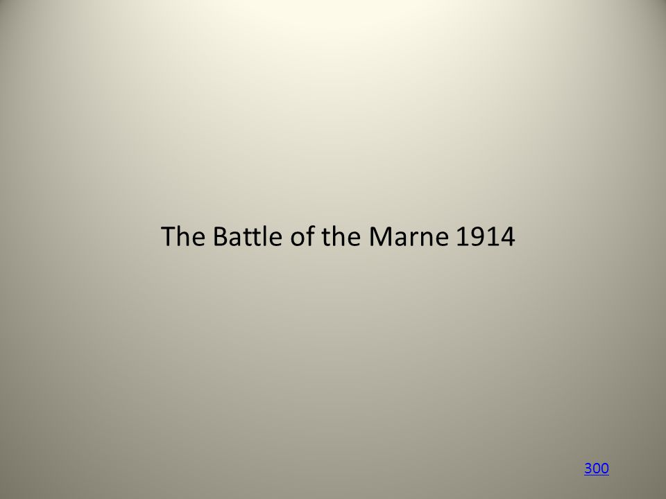 The Battle of the Marne 1914 300
