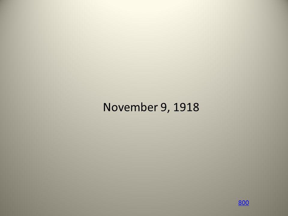 800 November 9, 1918