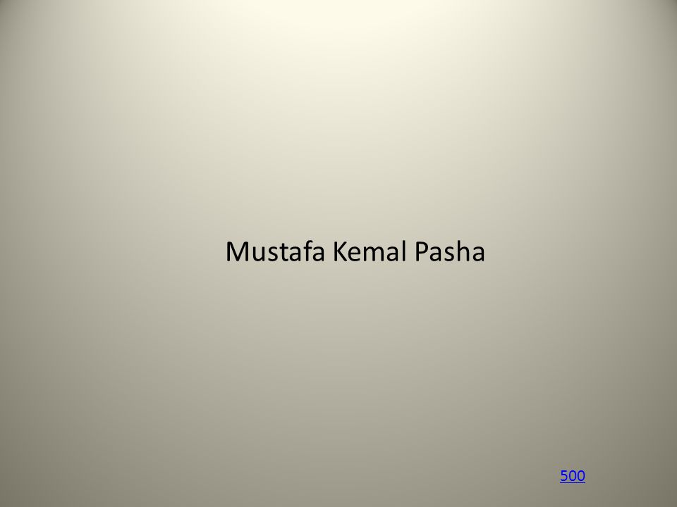 500 Mustafa Kemal Pasha