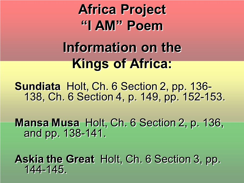Africa Project I AM Poem Information on the Kings of Africa: Sundiata Holt, Ch.