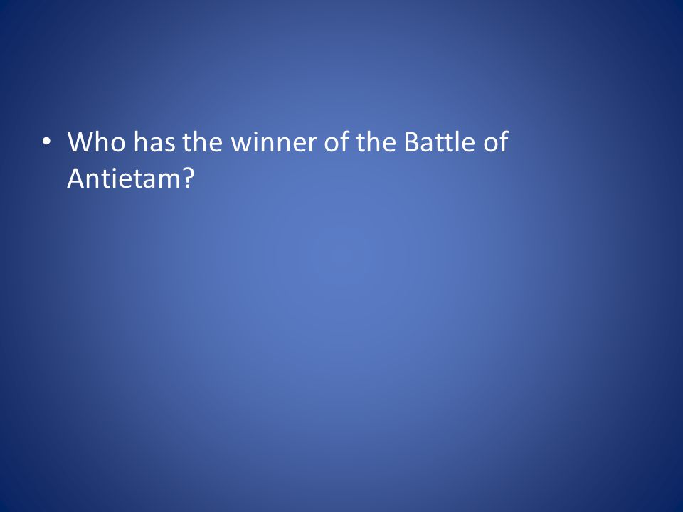 Who has the winner of the Battle of Antietam?