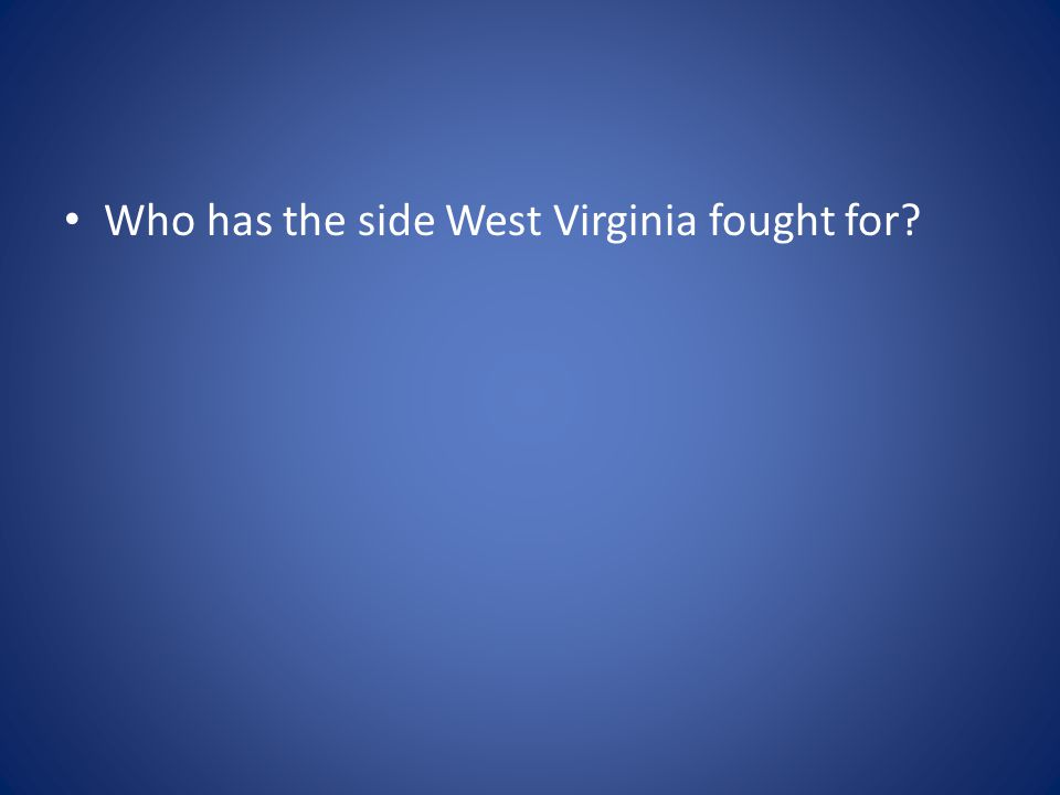 Who has the side West Virginia fought for?