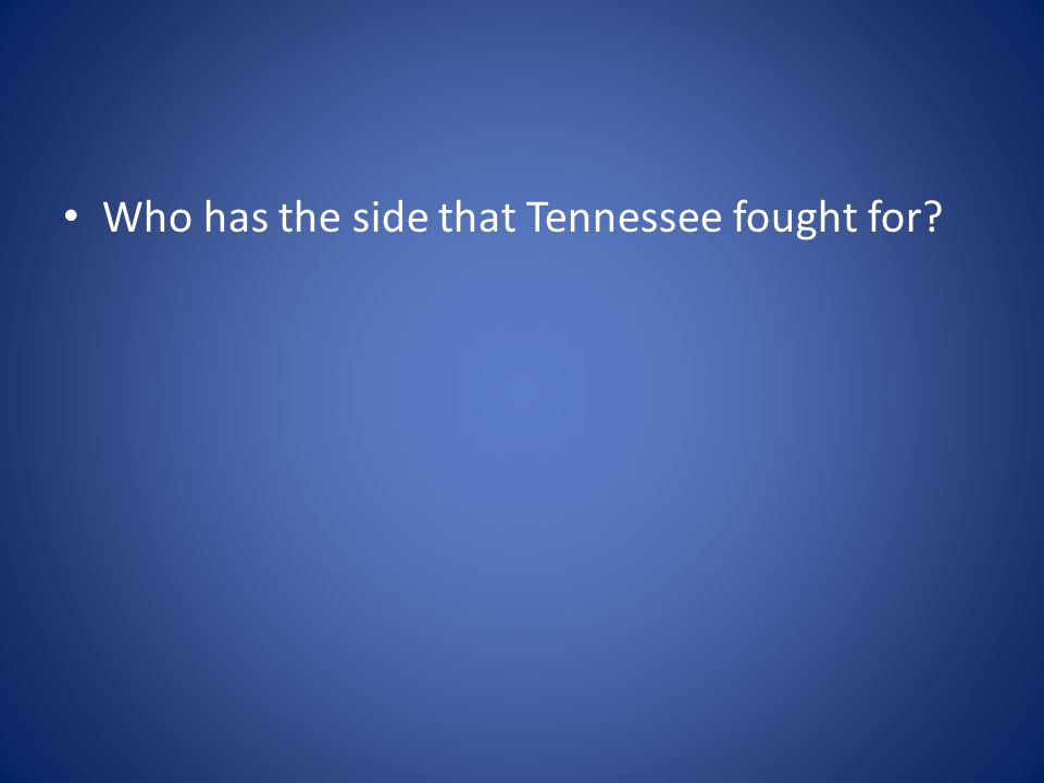Who has the side that Tennessee fought for?