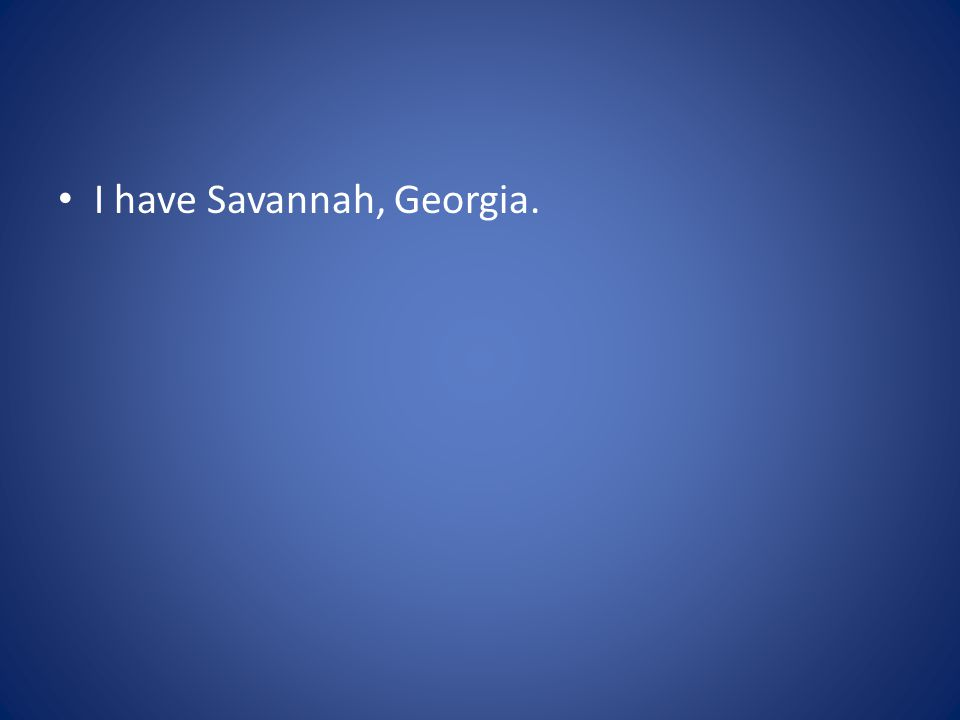 I have Savannah, Georgia.