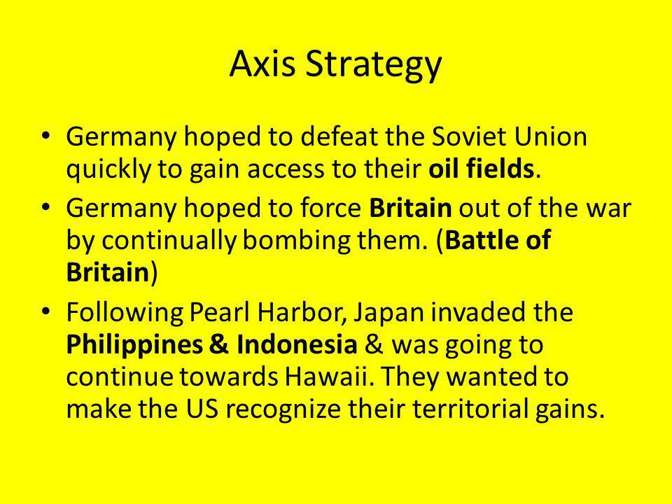 Allied Strategy America & its allies, Britain & the Soviet Union, followed a Defeat Hitler First strategy in Europe.
