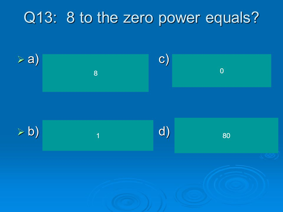Q12: What are the constants in the expression: 5m + 2 + 3c + 8  a)c)  b)d) 5 and 2 2 and 3 2 and 8 5 and 3