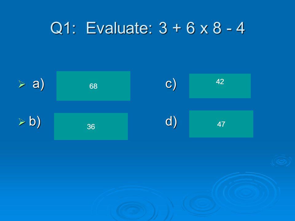 Q9: Which expression represents 6 less than y?  a)c)  b)d) 6 - y y - 6 6 x y y ÷ 6