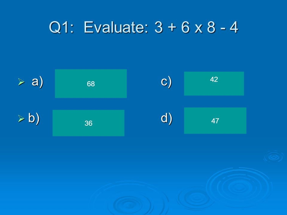 Q19: 3(4+8) Write an equivalent expression  a)c)  b)d) 3(4) + 3(8) 3(4) + 8 12 36