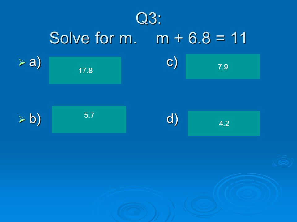Q2: If b = 7 and n = 10, evaluate 5 x n - b  a)c)  b)d) 43 15 17 70