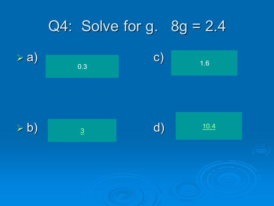 Q24: Solve. (10 ÷ 5) x (12 – 3)  a)c)  b)d) 18 21 11 29