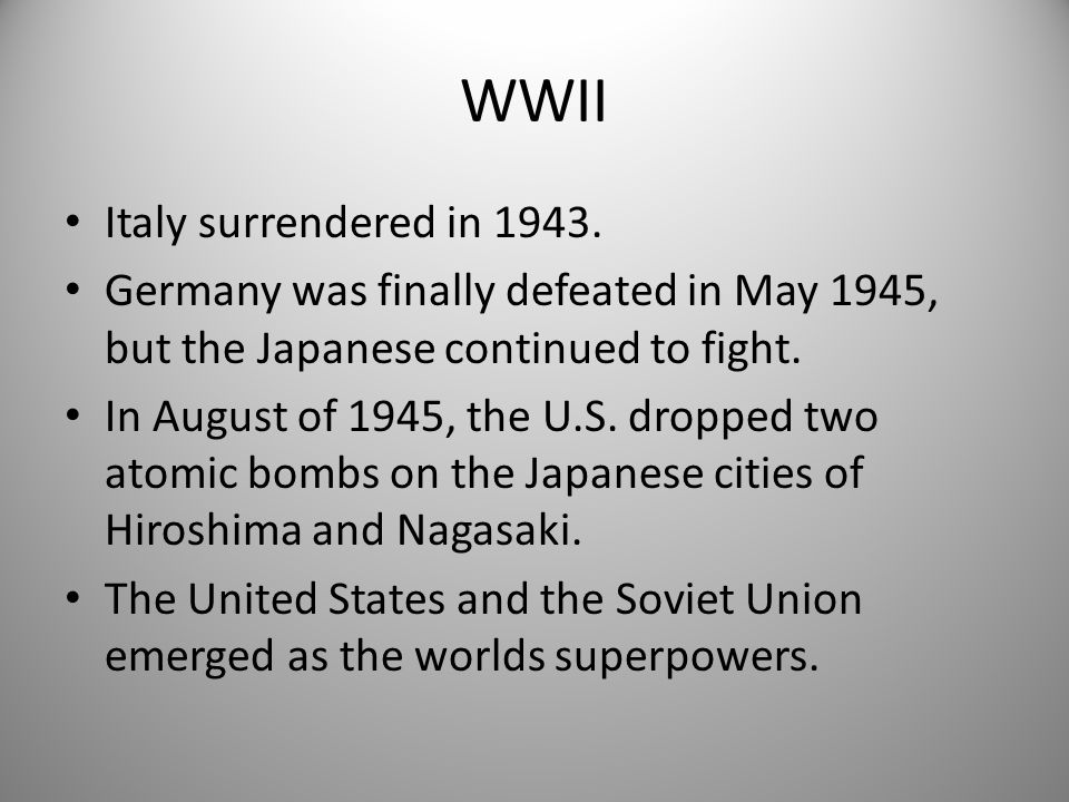 WWII Italy surrendered in 1943.