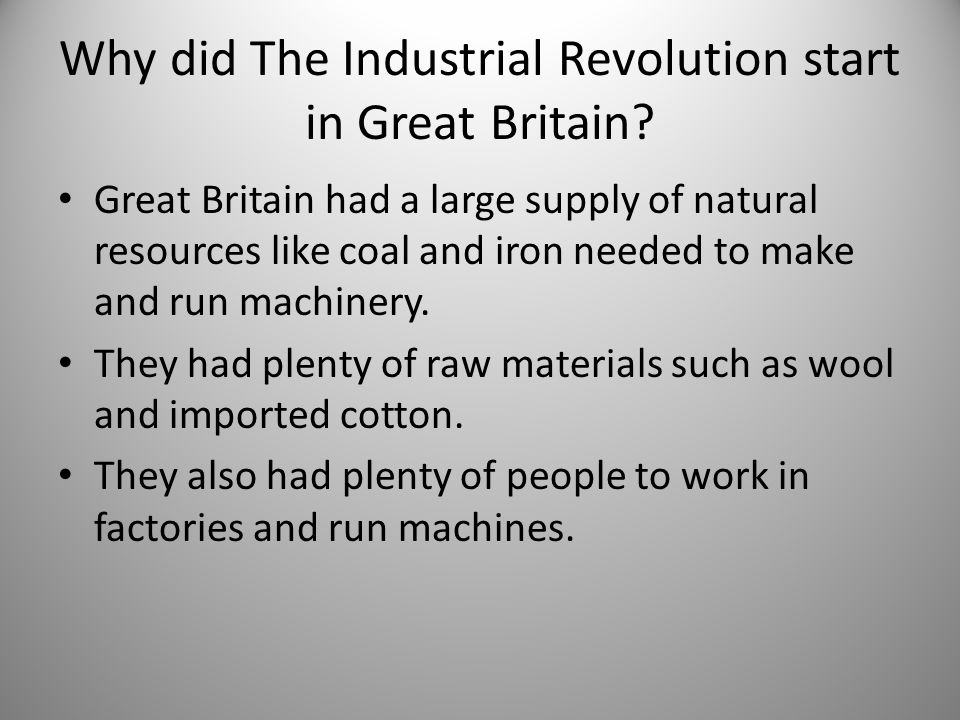 Why did The Industrial Revolution start in Great Britain.