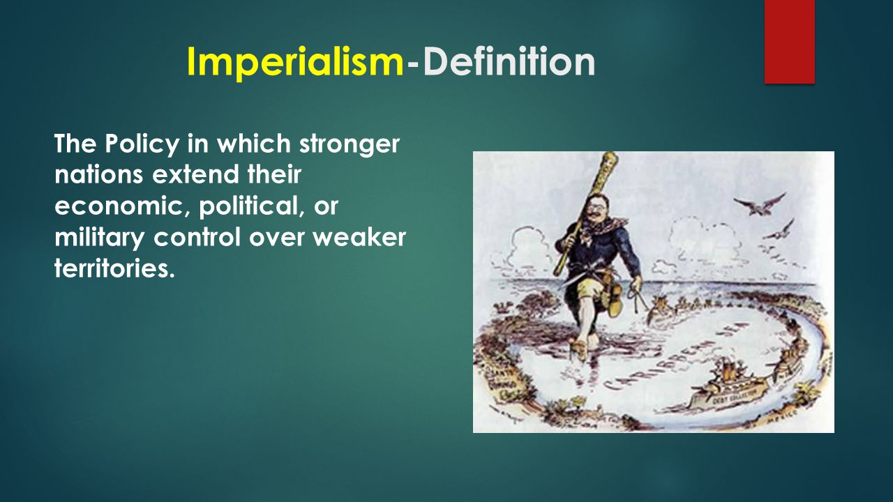 3 Reasons for American Imperialism 1.